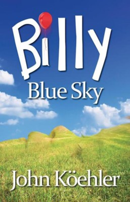 Billy Blue Sky  -     By: John Koehler