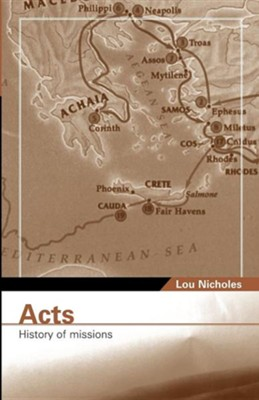 Acts: History of Missions   -     By: Lou Nicholes