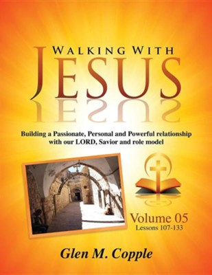 Walking with Jesus - Volume 05  -     By: Glen M. Copple