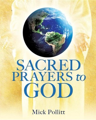 Sacred Prayers to God  -     By: Mick Pollitt