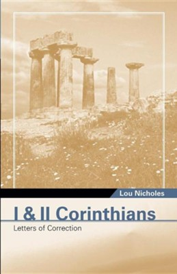 I & II Corinthians: Letters of Correction   -     By: Lou Nicholes
