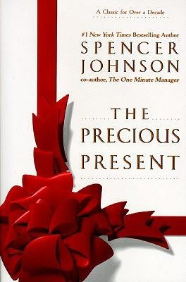 The Precious Present  -     By: Spencer Johnson