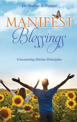 Manifest Blessings  -     By: Nadine A. Forrest