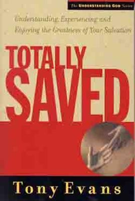 Totally Saved  -     By: Tony Evans