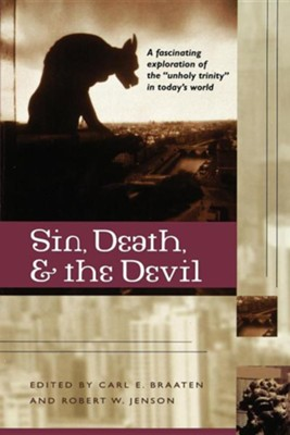 Sin, Death, and the Devil  -     Edited By: Carl Braaten, Robert W. Jenson