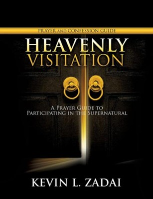 Heavenly Visitation Prayer and Confession Guide  -     By: Kevin L. Zadai