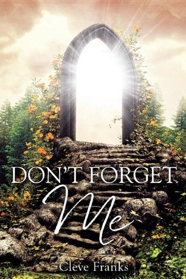 Don't Forget Me  -     By: Cleve Franks