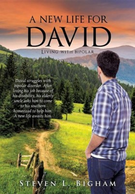 A New Life for David  -     By: Steven L. Bigham
