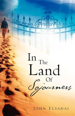 In The Land Of Sojourners  -     By: John Elsadai
