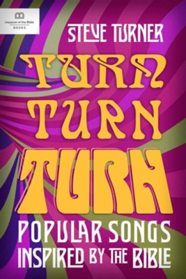 Turn, Turn, Turn: Popular Songs and Music Inspired by the Bible  -     By: Steve Turner