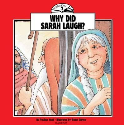 Why Did Sarah Laugh?  -     By: Pauline Youd