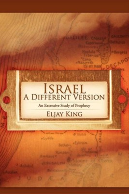 Israel, a Different Version  -     By: Eljay King