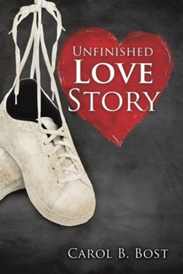 Unfinished Love Story  -     By: Carol B. Bost