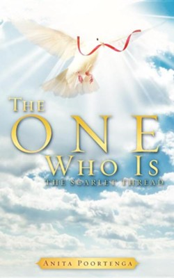 The One Who Is  -     By: Anita Poortenga