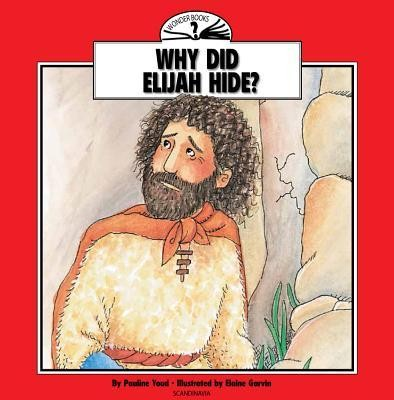 Why Did Elijah Hide?  -     By: Pauline Youd