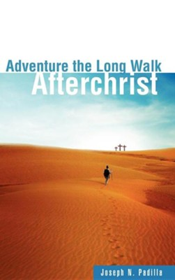 Adventure the Long Walk  -     By: Joseph N. Padilla