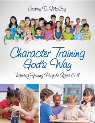Character Training God's Way  -     By: Audrey D. McCoy