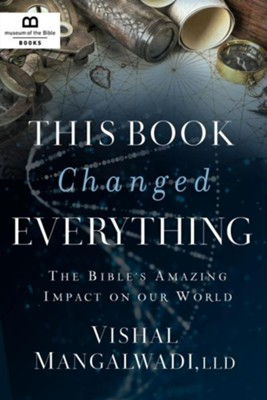 This Book Changed Everything: The Bible's Amazing Impact On Our World - eBook  -     By: Vishal Mangalwadi