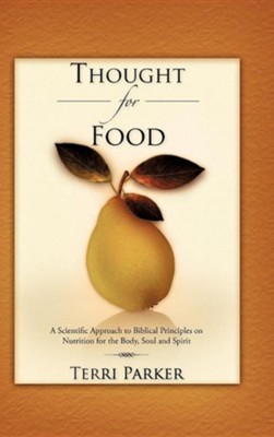 Thought for Food  -     By: Terri Parker