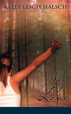 The Way of Love  -     By: Kelly Leigh Halsch