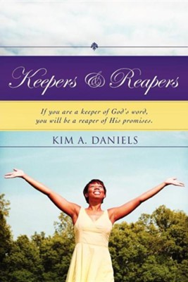 Keepers & Reapers  -     By: Kim A. Daniels