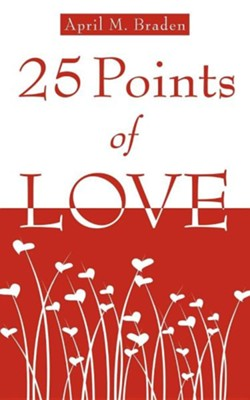 25 Points Of Love  -     By: April M. Braden