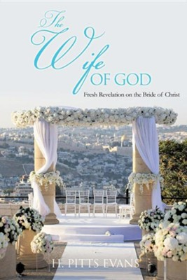 The Wife of God  -     By: H. Pitts Evans
