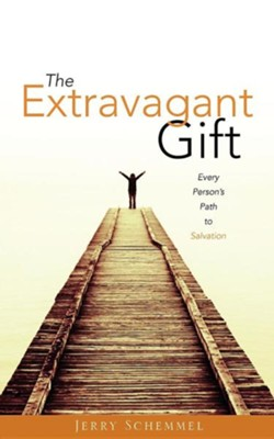 The Extravagant Gift  -     By: Jerry Schemmel