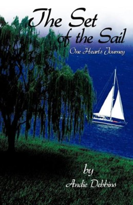 The Set of the Sail  -     By: Andie Debbins