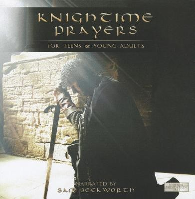 Knightime Prayers: For Teens and Young Adults  -     Narrated By: Sam Beckworth     By: Sam Beckworth(NARR)