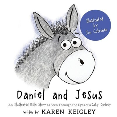 Daniel and Jesus  -     By: Karen Keigley     Illustrated By: Jon Cotroneo