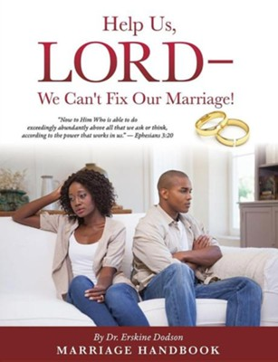 Help Us, Lord - We Can't Fix Our Marriage!  -     By: Erskine Dodson