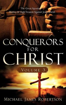 Conquerors for Christ, Volume 3  -     By: Michael James Robertson