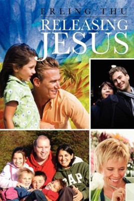 Releasing Jesus  -     By: Erling Thu