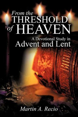 From the Threshold of Heaven  -     By: Martin A. Recio