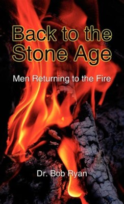Back to the Stone Age  -     By: Bob Ryan