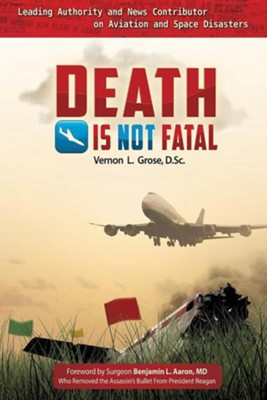 Death Is Not Fatal  -     By: Vernon L. Grose