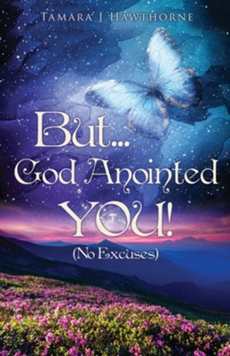 But... I Anointed You!  -     By: Tamara J. Hawthorne