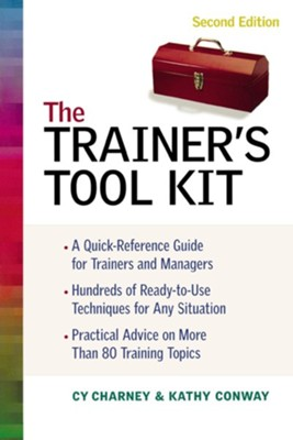 The Trainer's Tool Kit, Edition 0002  -     By: Cy Charney, Kathy Conway