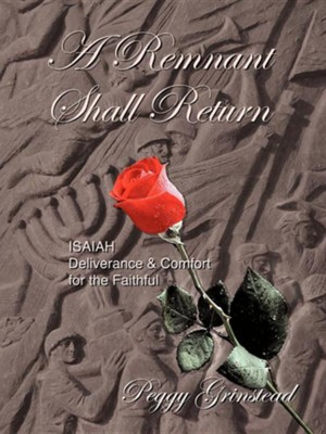 A Remnant Shall Return  -     By: Peggy Grinstead