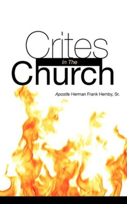 Crites In The Church  -     By: Apostle Herman Frank Hemby Sr.