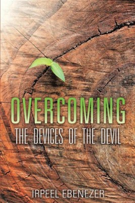 Overcoming the Devices of the Devil  -     By: Irpeel Ebenezer
