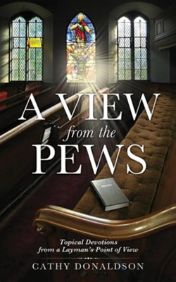 A View from the Pews  -     By: Cathy Donaldson