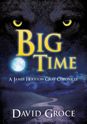 Big Time  -     By: David Groce