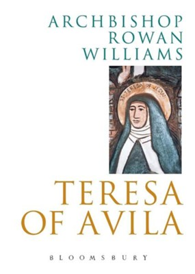 Teresa of Avila  -     By: Rowan Williams
