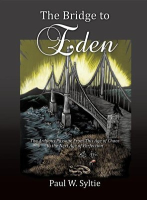 The Bridge to Eden  -     By: Paul W. Syltie