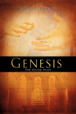 Genesis  -     By: Edward L. Dickson
