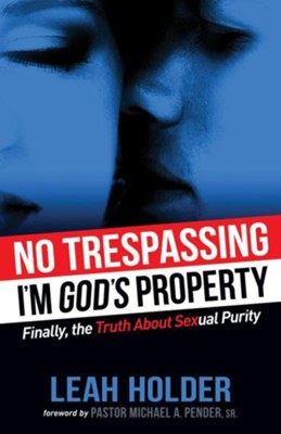 No Trespassing: I'm God's Property  -     By: Leah Holder, Michael Pender