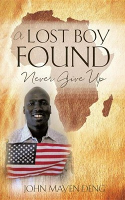 A Lost Boy Found  -     By: John Mayen Deng