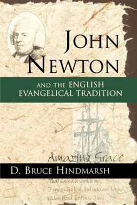 John Newton and the English Evangelical Tradition  -     By: D. Bruce Hindmarsh
